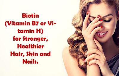 Biotin for Hair Skin and Nails